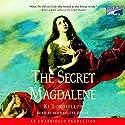 The Secret Magdalene  Audiobook by Ki Longfellow Narrated by Bernadette Dunne