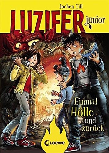 Luzifer junior - Einmal Hölle und zurück Gebundenes Buch – 12. Februar 2018 Jochen Till Raimund Frey Loewe 3785586388