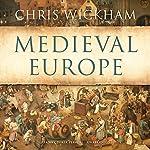 Medieval Europe | Chris Wickham