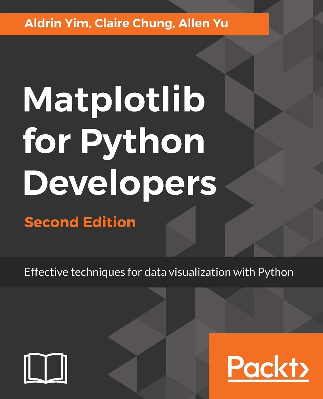 Matplotlib for Python Developers: Effective techniques for data visualization with Python, 2nd Edition: Amazon.es: Yim, Aldrin, Chung, Claire, Yu, Allen: Libros en idiomas extranjeros