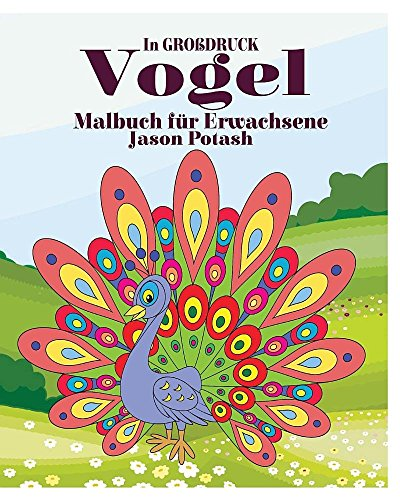 Vogel Malbuch Fur Erwachsene (in Großdruck)  [Potash, Jason] (Tapa Blanda)