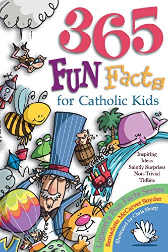 365 Fun Facts for Catholic Kids (Free Catholic Pictures)