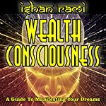 Wealth Consciousness: A Guide to Manifesting Your Dreams | Ishan Rami