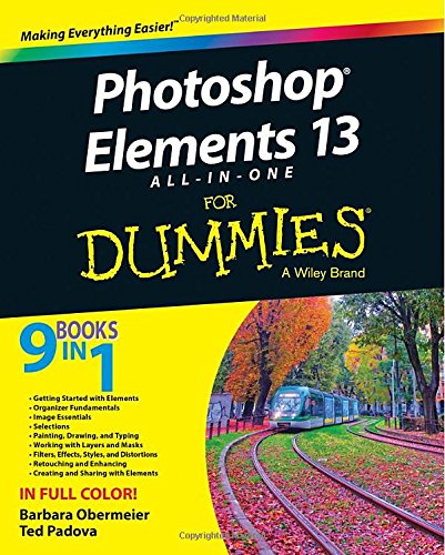 Photoshop Elements 13 All-in-One For Dummies by For Dummies