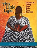 img - for This Little Light: Lessons in Living from Sister Thea Bowman by Michael O'Neill McGrath (2008-10-30) book / textbook / text book