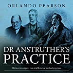 Dr. Anstruther's Practice: The Redacted Sherlock Holmes | Orlando Pearson