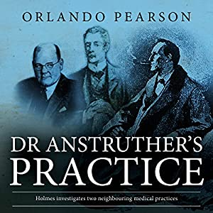 Dr. Anstruther's Practice Audiobook