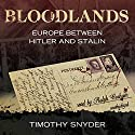 Bloodlands: Europe between Hitler and Stalin Audiobook by Timothy Snyder Narrated by Ralph Cosham