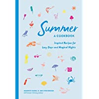 Summer: A Cookbook: Inspired Recipes for Lazy Days and Magical Nights