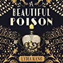 A Beautiful Poison Audiobook by Lydia Kang Narrated by Saskia Maarleveld