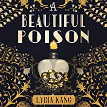 A Beautiful Poison Audiobook by Lydia Kang Narrated by Saskia Maarleveld