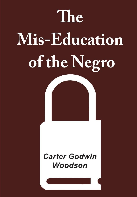 The mis-education of the negro (original, unabridged edition 4 cd.