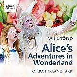 Will Todd: Alice's Adventures in Wonderland (Opera Holland Park) by Fflur Wyn