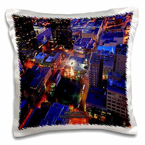 Sandy Mertens Texas - Fort Worth Sundance Square - 16x16 inch Pillow Case - Fort Square Sundance Texas Worth