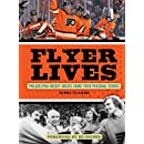 Flyer Lives: Philadelphia Hockey Greats Share Their Personal Stories
