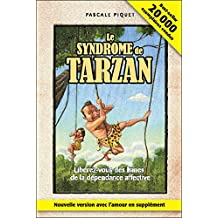 Le syndrome de Tarzan N.E.