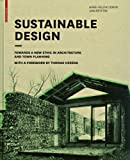 Sustainable Design : Towards a New Ethic in Architecture and Town Planning, Contal-Chavannes, Marie-Hélène and Revedin, Jana, 3038210706