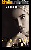STRANGE PATH: A Romance Erotica PART 3