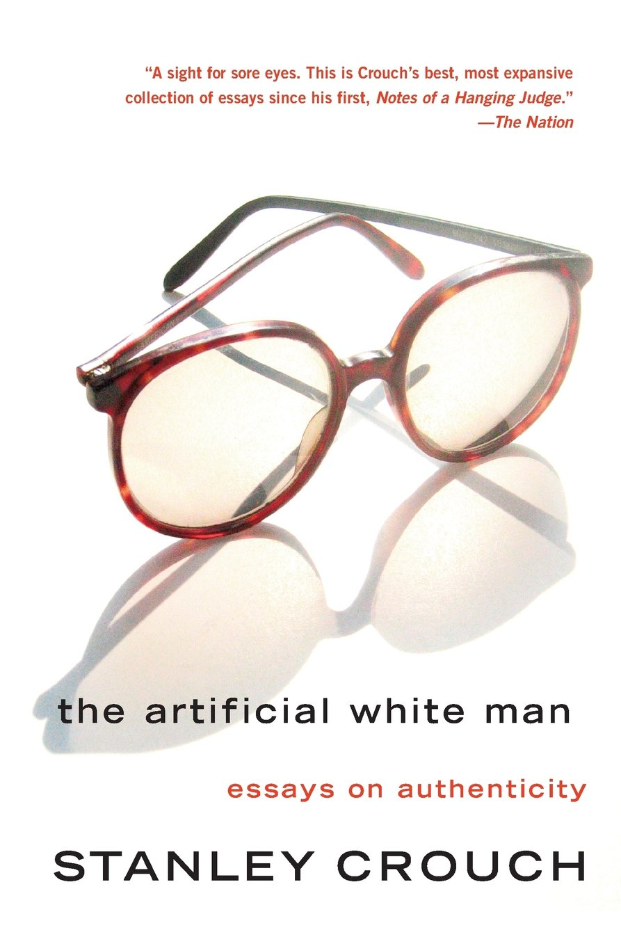 Download The Artificial White Man: Essays on Authenticity PDF