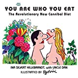 img - for You Are Who You Eat, the Revolutionary New Cannibal Diet book / textbook / text book