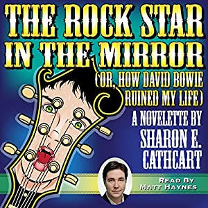 The Rock Star in the Mirror (or, How David Bowie Ruined My Life) Audiobook