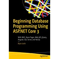 Beginning Database Programming Using ASP.NET Core 3: With MVC, Razor Pages, Web API, jQuery, Angular, SQL Server, and…