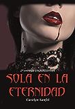 Sola en la Eternidad: 2ª entrega de la Saga Eternity