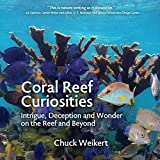 Coral Reef Curiosities: Intrigue, Deception and