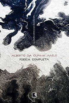 Poesia completa por [Melo, Alberto da Cunha]