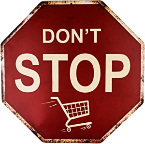 dojune-Funny Decor Dont Stop Shopping Wholesale Metal Novelty Stop Sign