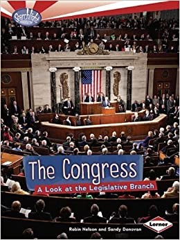 Book The Congress: A Look at the Legislative Branch (Searchlight Books: How Does Government Work?) by Robin Nelson (2012-01-01)