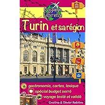 Turin et sa région: Découvrez cette magnifique ville d'Italie, riche en culture, histoire, avec un patrimoine exceptionnel et sa belle région! (Voyage Experience t. 3) (French Edition)