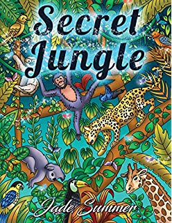 Secret Jungle An Adult Coloring Book With Exotic Tropical Animals Mysterious Nature Scenes