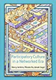 Participatory Culture in a Networked Era: A Conversation on Youth, Learning, Commerce, and Politics