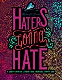 Haters Gonna Hate: A Snarky Mandala Coloring