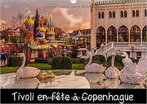 tivoli en fete a copenhague 2017 le jardins de tivoli au centre de la ville de copenhague les decors et lumieres des fetes de fin dannee calvendo - Jardins De Tivoli