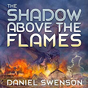 The Shadow Above the Flames Audiobook