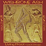 Living Proof: Live in Chicago by Wishbone Ash
