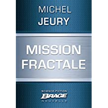 Mission fractale (Brage) (French Edition)