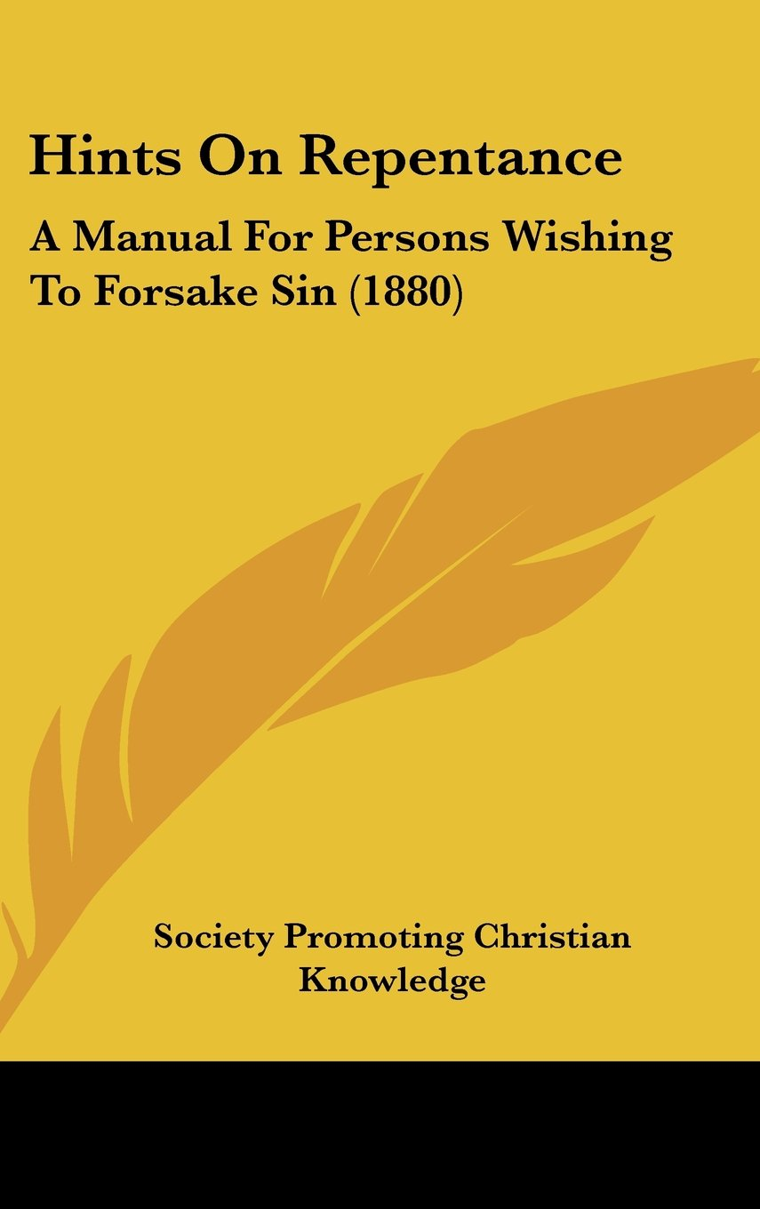 Hints on Repentance: A Manual for Persons Wishing to Forsake Sin (1880) pdf epub
