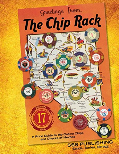 The Chip Rack 17th Edition - A Price Guide to the Casino Chips and Checks of Nevada