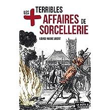 Les plus terribles affaires de sorcellerie: Essai historique (Les +) (French Edition)