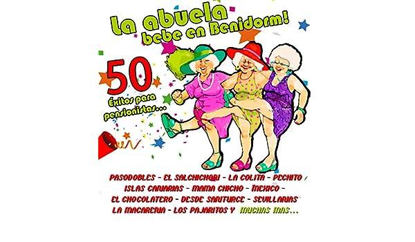 La Abuela Bebe en Benidorm! 50 Éxitos para Pensionistas de ...