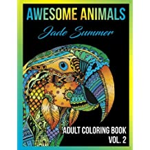 Adult Coloring Books: Awesome Animal Designs and Stress Relieving Mandala Patterns for Adult Relaxation, Meditation, and Happiness (Awesome Animals) (Volume 2)