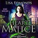 Heart of Malice: Alice Worth Series, Book 1 Audiobook by Lisa Edmonds Narrated by Felicity Munroe