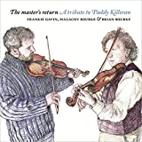Master's Return: A Tribute to Paddy Killoran