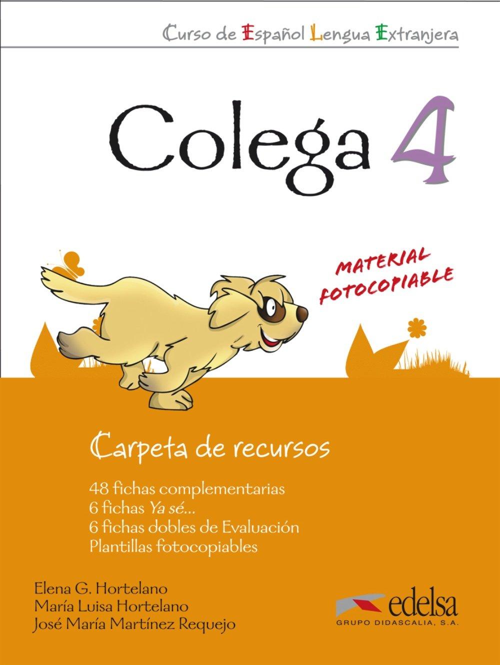 Colega 4 - carpeta de recursos (Métodos - Niños - Colega - Nivel A2.2) Tapa blanda – 14 dic 2012 Elena González Hortelano Edelsa Grupo Didascalia 8477119864 Spanish