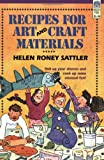 Recipes for Art and Craft Materials, Helen Roney Sattler, 0688131999