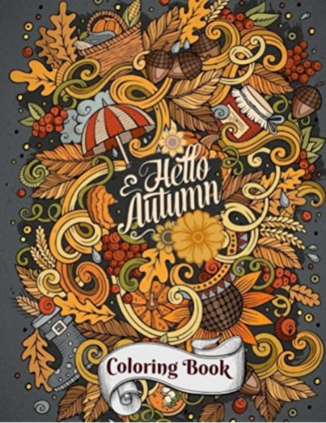 Hello Autumn Coloring Book Fall Harvest Coloring Pages Leaves Pumpkins Food Fall Flowers And More Volume 11 Creative Coloring Books And Journals Doodle World 9781977616654 Amazon Com Books