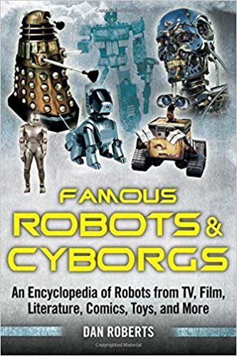 Book Famous Robots and Cyborgs: An Encyclopedia of Robots from TV, Film, Literature, Comics, Toys, and More by Dan Roberts (2014-02-04)